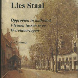 Lies Staal: Opgroeien in katholiek Vleuten tussen twee wereldoorlogen